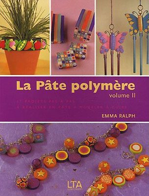 La Pate Polymere - Volume II - by Emma Ralph