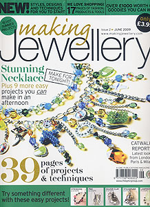 Making Jewellery Magazine - available by mail order from EJR Beads